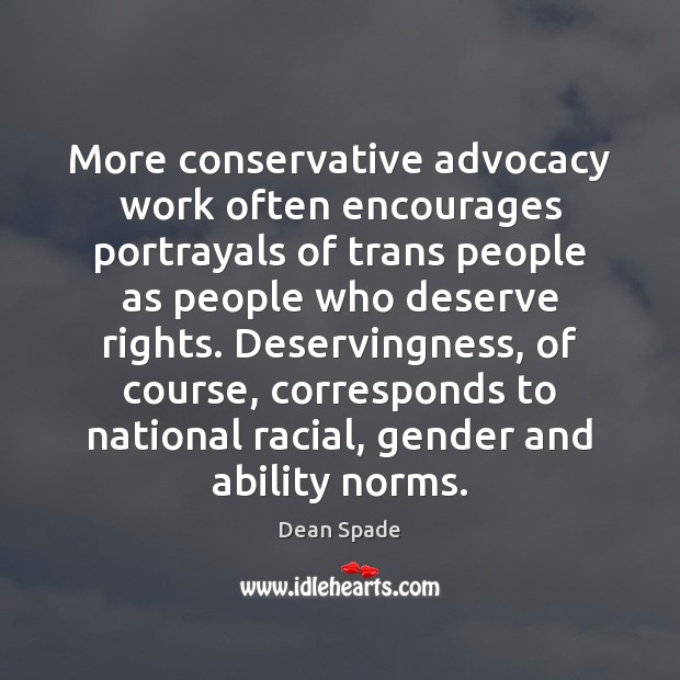 More conservative advocacy work often encourages portrayals of trans people as people Image