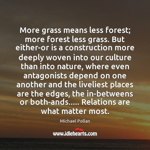 More grass means less forest; more forest less grass. But either-or is Image