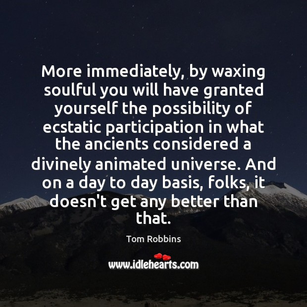 Image, More immediately, by waxing soulful you will have granted yourself the possibility