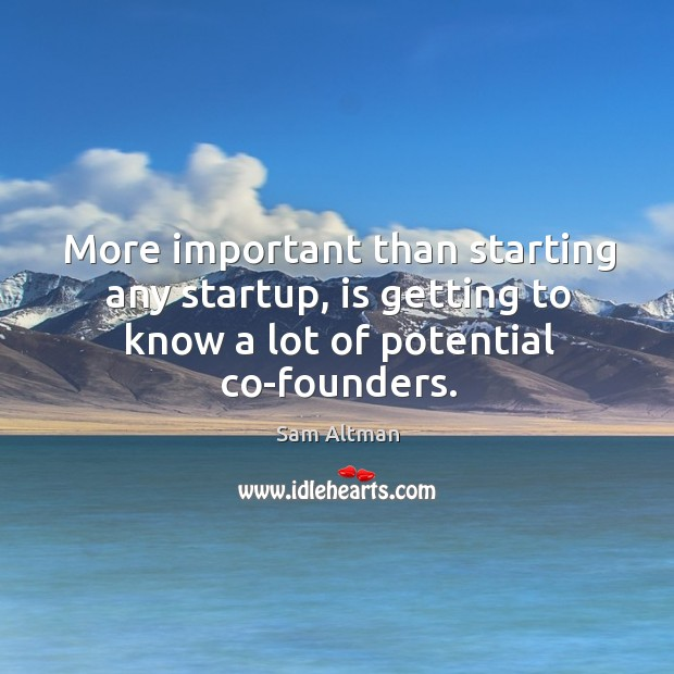 More important than starting any startup, is getting to know a lot Image