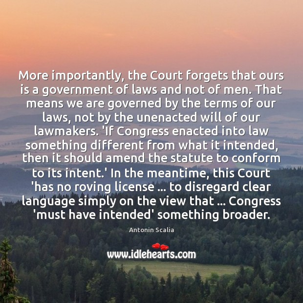 Image, More importantly, the Court forgets that ours is a government of laws