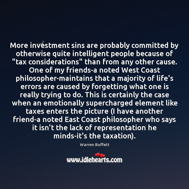 More investment sins are probably committed by otherwise quite intelligent people because Investment Quotes Image