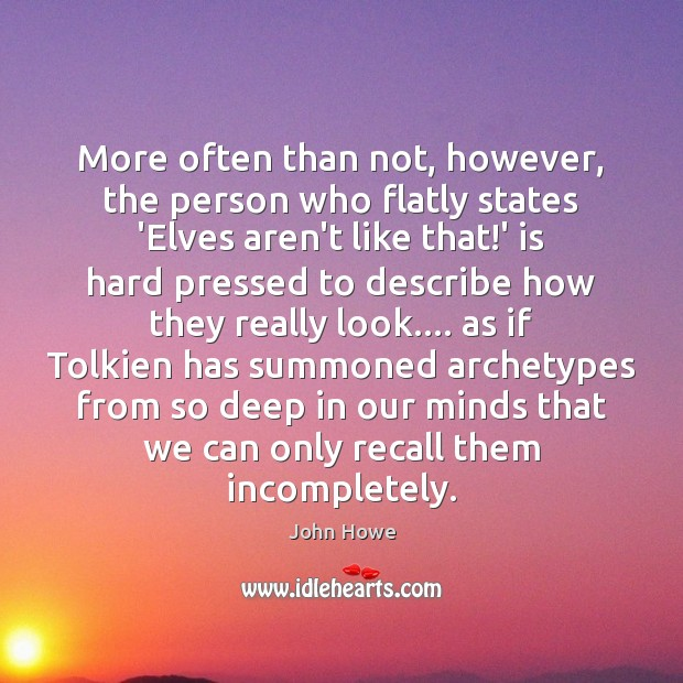 More often than not, however, the person who flatly states 'Elves aren't Image