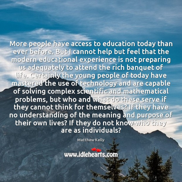 Image, More people have access to education today than ever before. But I