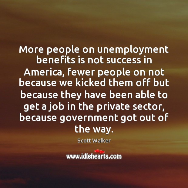 More people on unemployment benefits is not success in America, fewer people Image