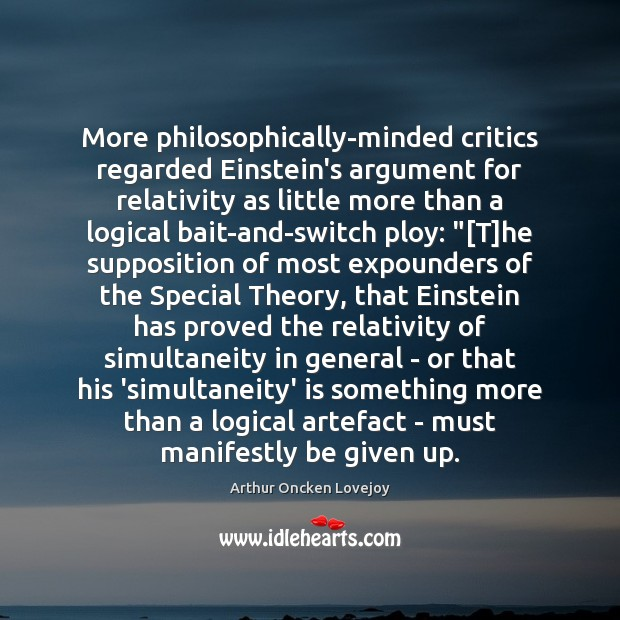 Image, More philosophically-minded critics regarded Einstein's argument for relativity as little more than
