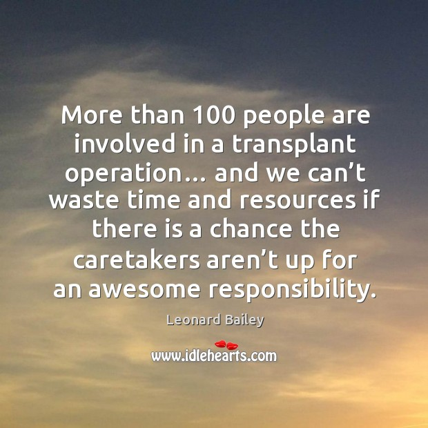 More than 100 people are involved in a transplant operation… Image