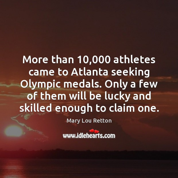 Image, More than 10,000 athletes came to Atlanta seeking Olympic medals. Only a few