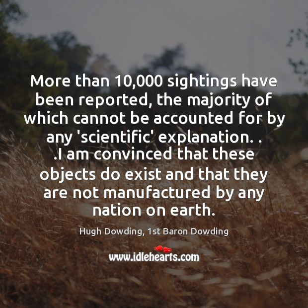 Image, More than 10,000 sightings have been reported, the majority of which cannot be
