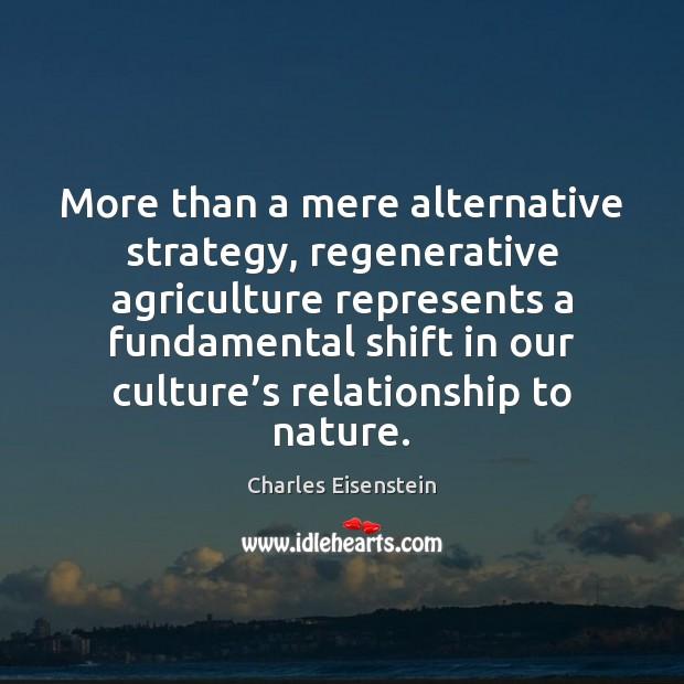 Image, More than a mere alternative strategy, regenerative agriculture represents a fundamental shift