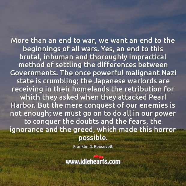 More than an end to war, we want an end to the Image