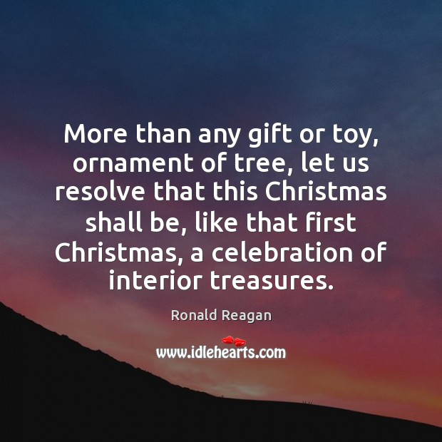 More than any gift or toy, ornament of tree, let us resolve Image