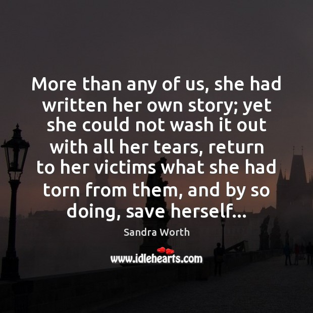 Image, More than any of us, she had written her own story; yet
