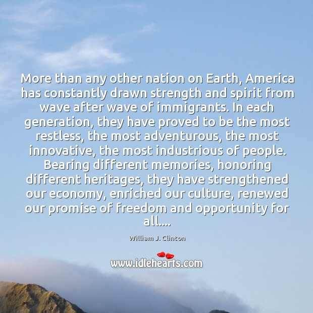 More than any other nation on Earth, America has constantly drawn strength Image