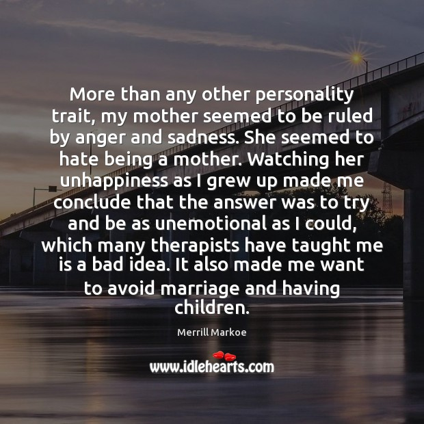 More than any other personality trait, my mother seemed to be ruled Merrill Markoe Picture Quote