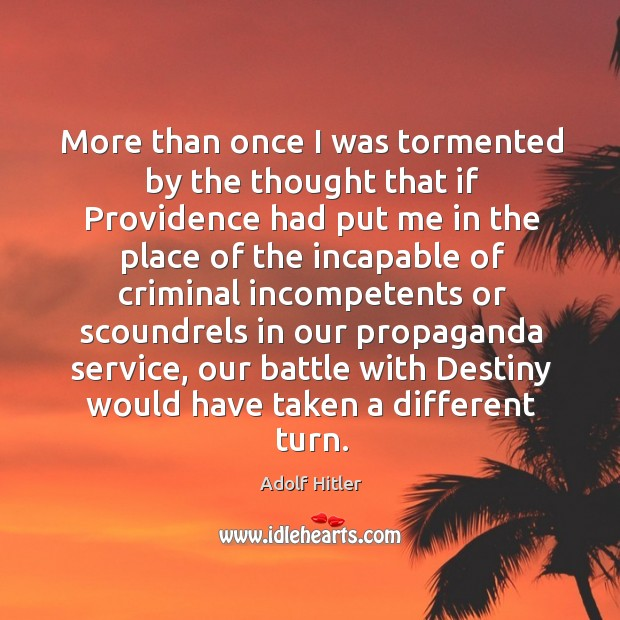 Image, More than once I was tormented by the thought that if Providence