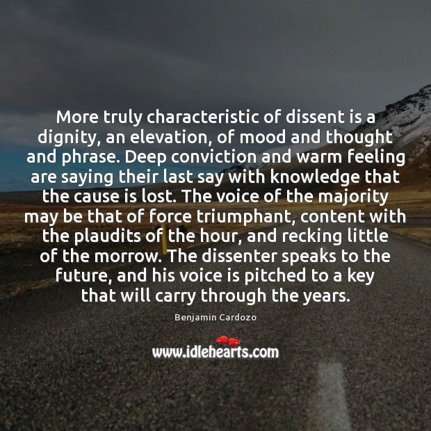Image, More truly characteristic of dissent is a dignity, an elevation, of mood