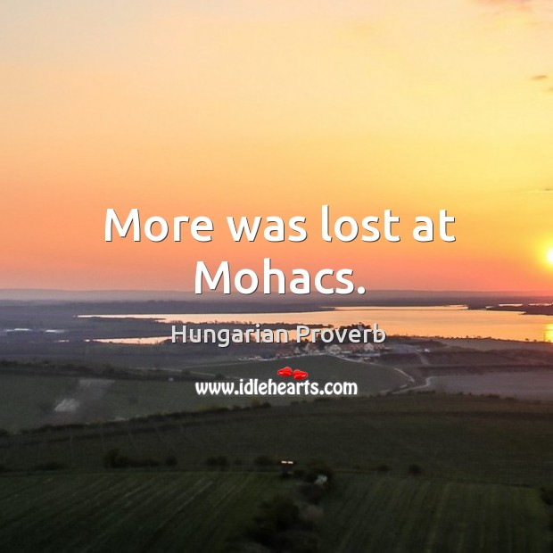 More was lost at mohacs. Image