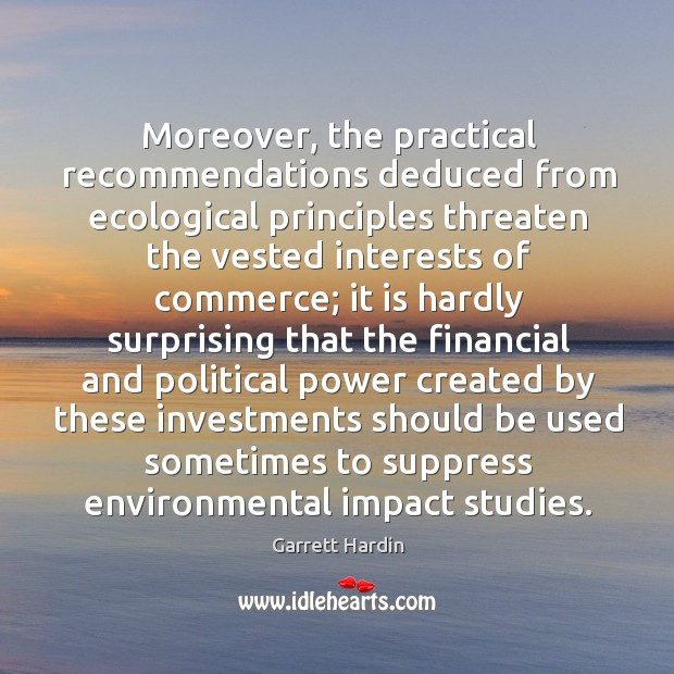Moreover, the practical recommendations deduced from ecological principles threaten the Image