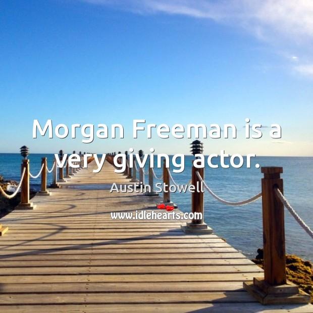 Image, Morgan Freeman is a very giving actor.