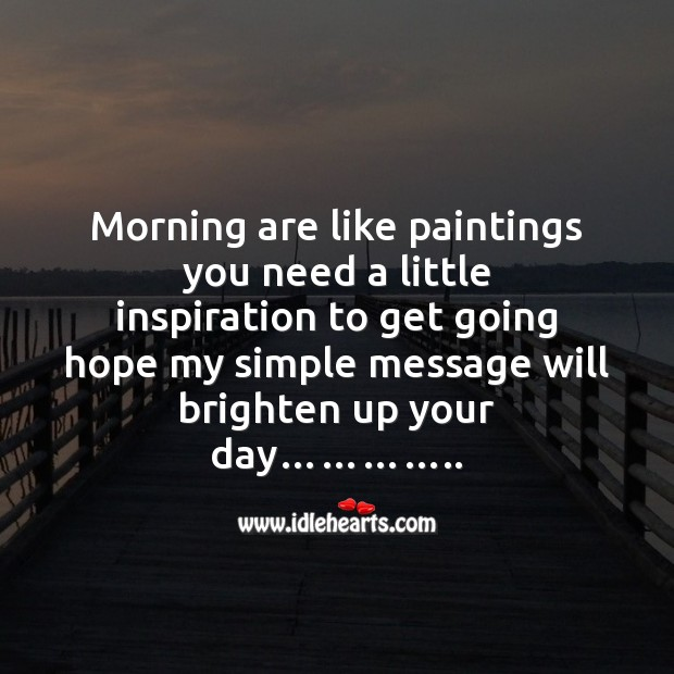 Morning are like paintings you need a little Good Morning Messages Image