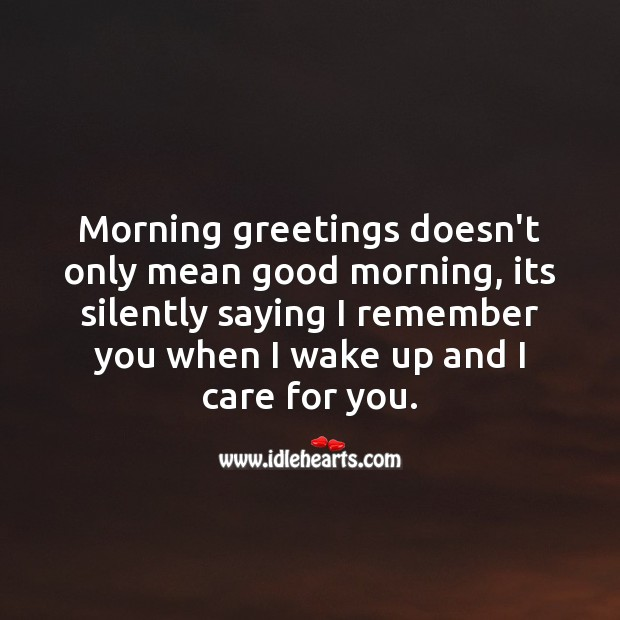 """Morning greetings means """"I remember you when I wake up!"""" Image"""