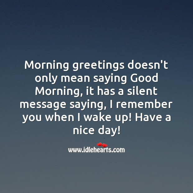 Morning greetings doesn't only mean saying Good Morning. Good Morning Messages Image
