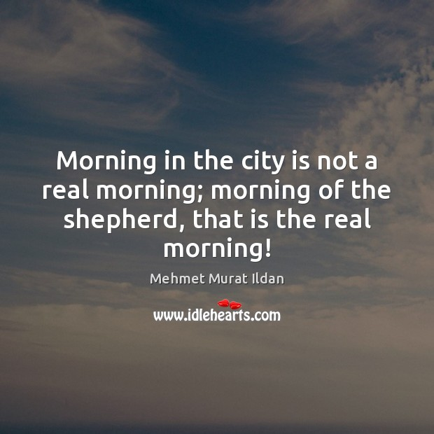 Image, Morning in the city is not a real morning; morning of the