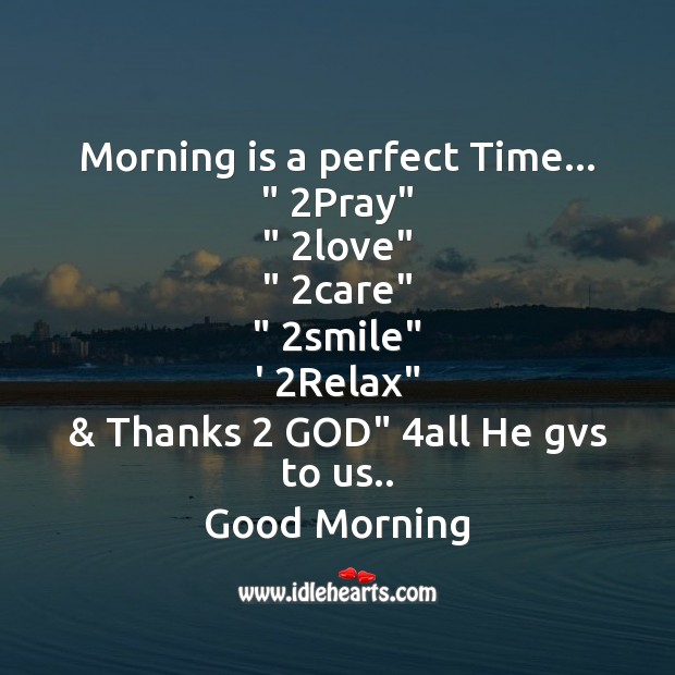 Morning is a perfect time Good Morning Messages Image