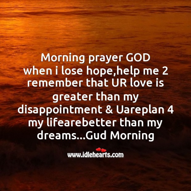Morning prayer God when I lose hope Image