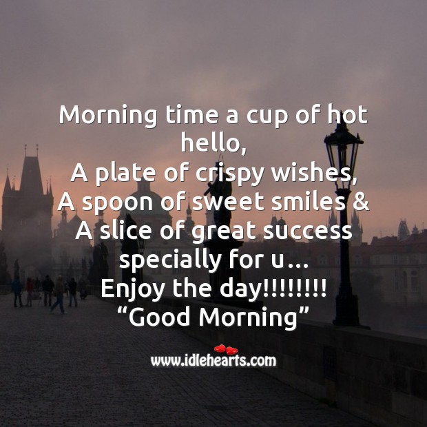 Morning time a cup of hot hello Good Morning Messages Image