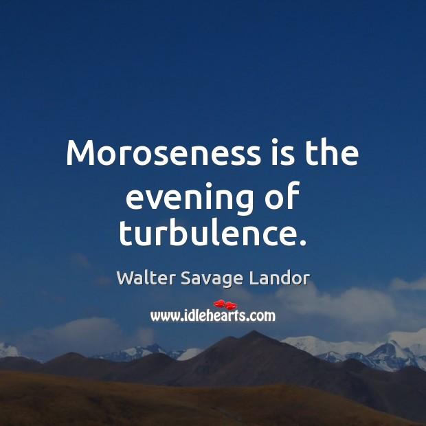 Moroseness is the evening of turbulence. Image