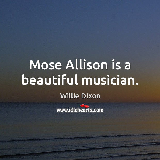 Mose Allison is a beautiful musician. Image