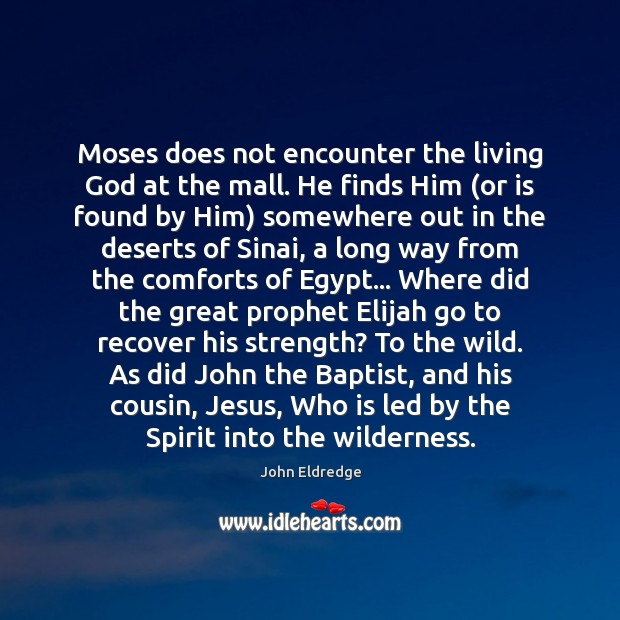 Moses does not encounter the living God at the mall. He finds Image