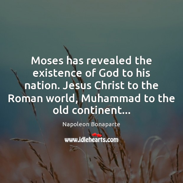 Moses has revealed the existence of God to his nation. Jesus Christ Image