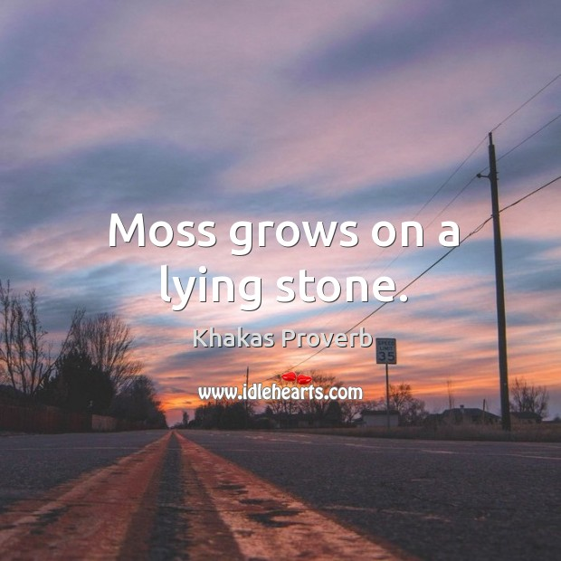Moss grows on a lying stone. Khakas Proverbs Image