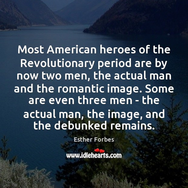 Image, Most American heroes of the Revolutionary period are by now two men,