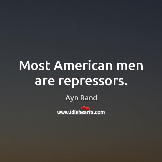 Image, Most American men are repressors.
