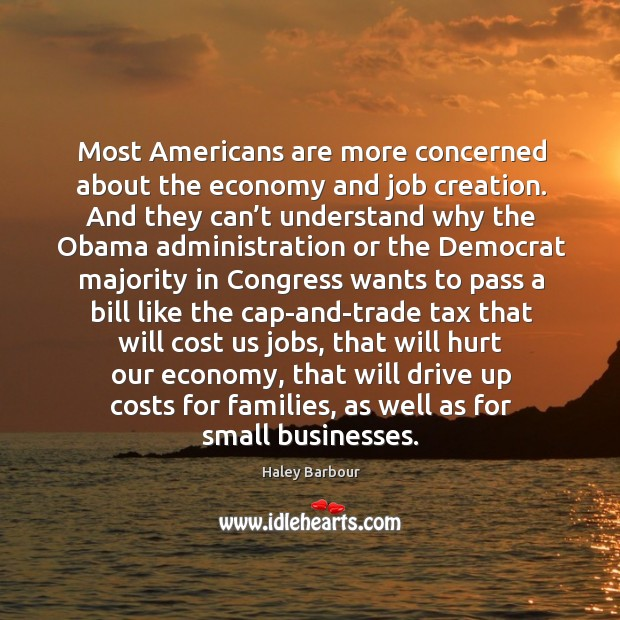 Most americans are more concerned about the economy and job creation. Image