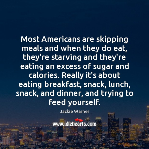 Most Americans are skipping meals and when they do eat, they're starving Image
