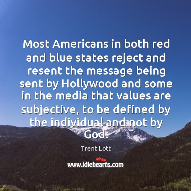 Image, Most americans in both red and blue states reject and resent the message being sent by hollywood and