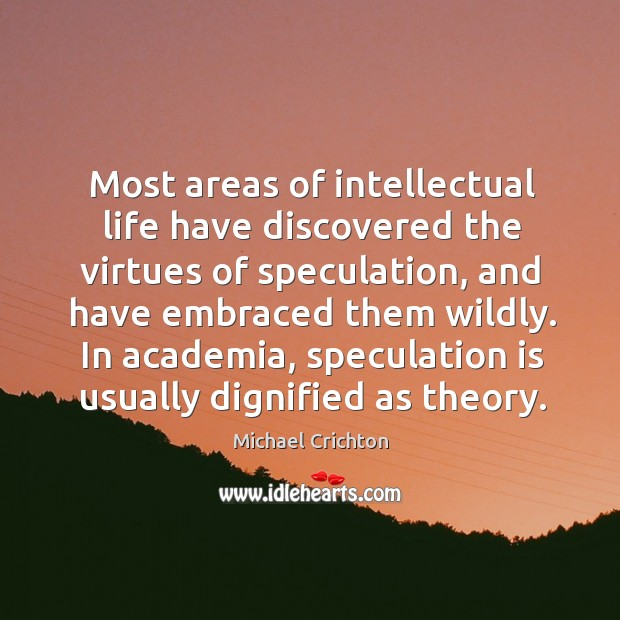 Most areas of intellectual life have discovered the virtues of speculation, and Image