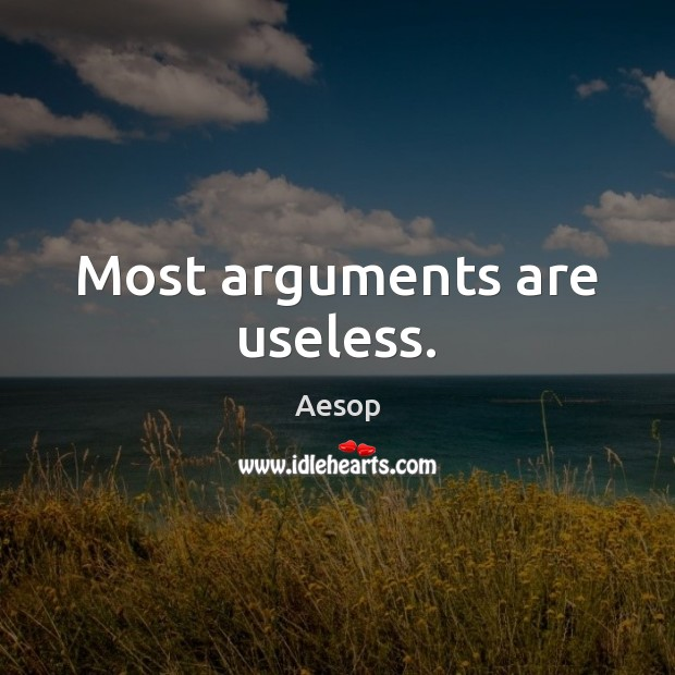 Image, Most arguments are useless.