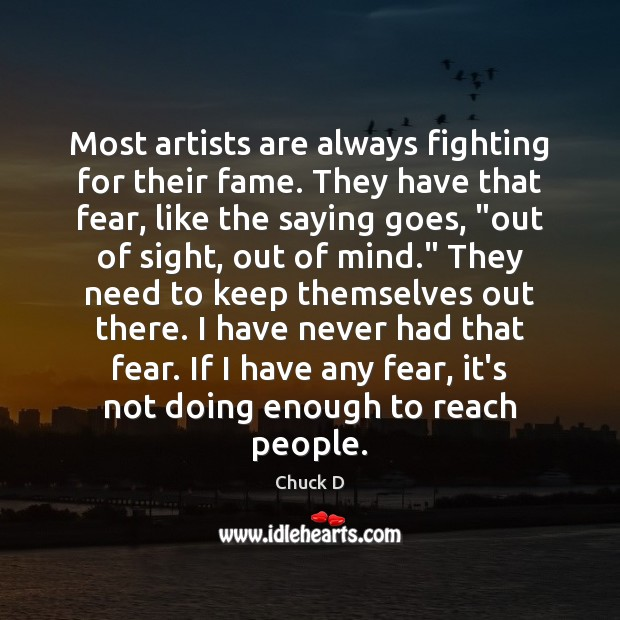 Image, Most artists are always fighting for their fame. They have that fear,