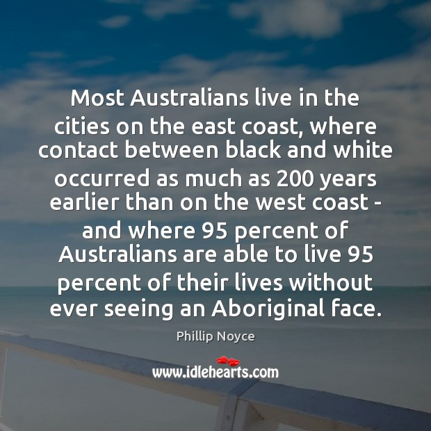 Most Australians live in the cities on the east coast, where contact Image