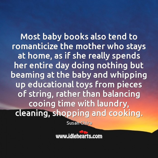 Image, Most baby books also tend to romanticize the mother who stays at