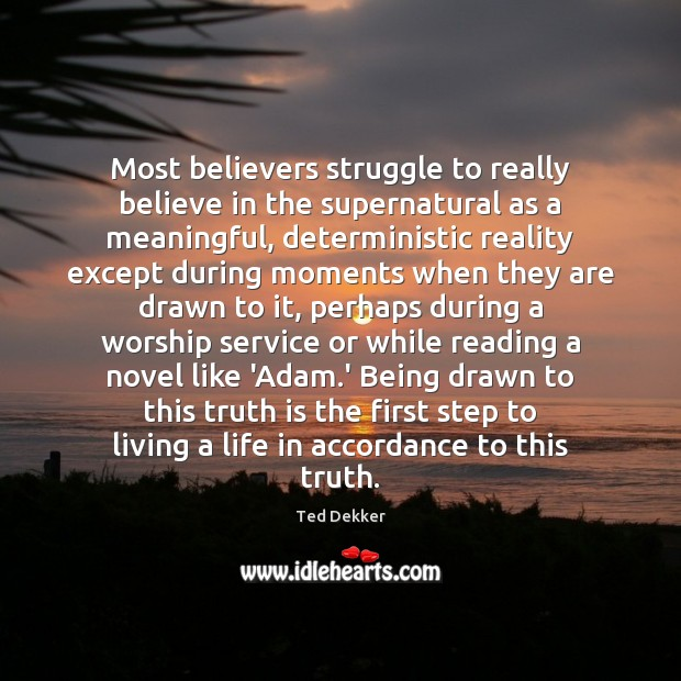 Most believers struggle to really believe in the supernatural as a meaningful, Image