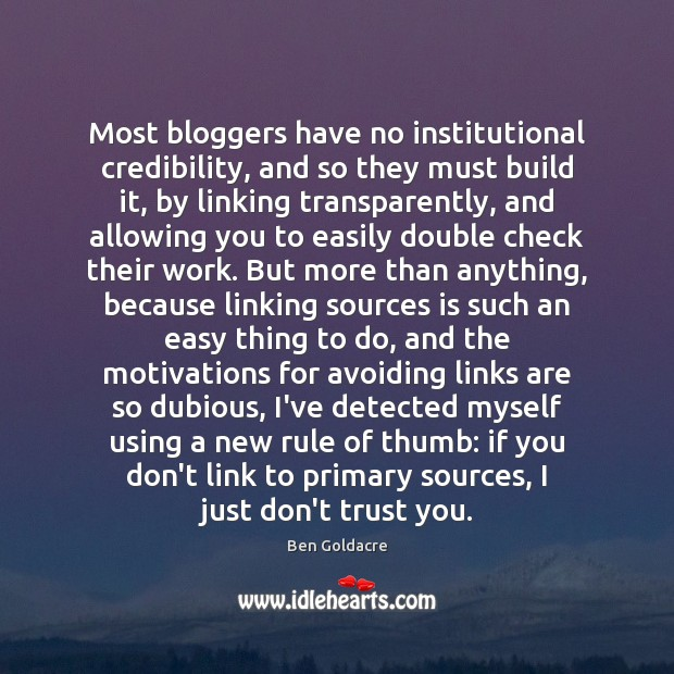 Most bloggers have no institutional credibility, and so they must build it, Image