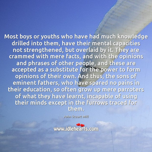 Image, Most boys or youths who have had much knowledge drilled into them,