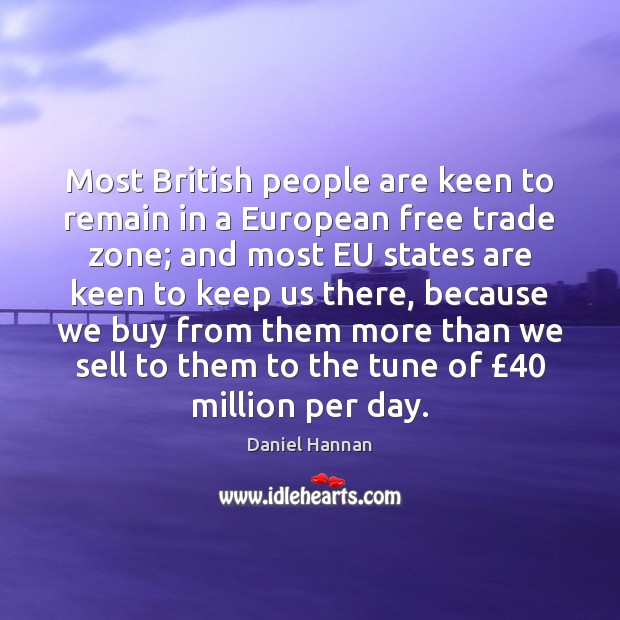 Most British people are keen to remain in a European free trade Image